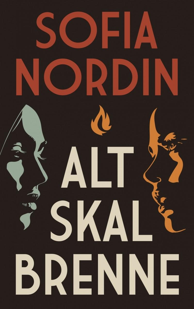 """Omslag av boken """"Alt skal brenne"""" av Sofia Nordin"""