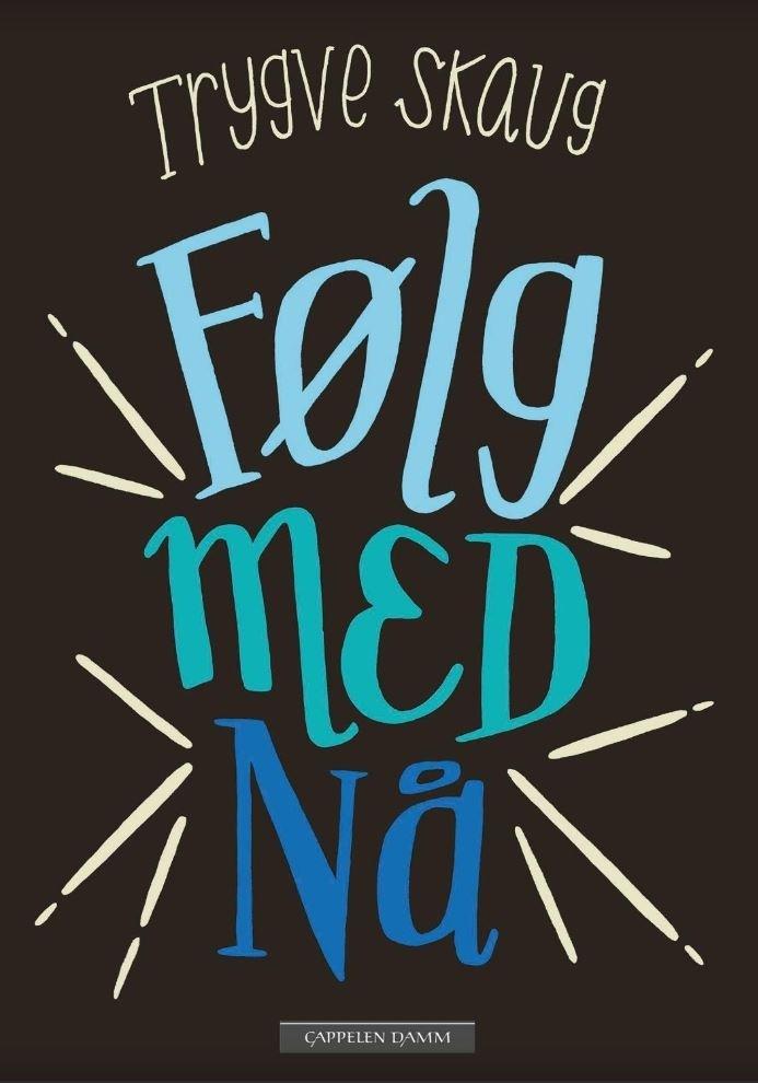 """Omslag av boken """"Følg med nå"""" av Trygve Skaug"""